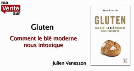 Julien Venesson – Gluten, comment le blé moderne nous intoxique